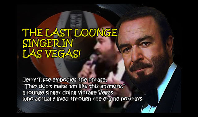 Jerru Tiffe The Last Lounge singer in Las vegas